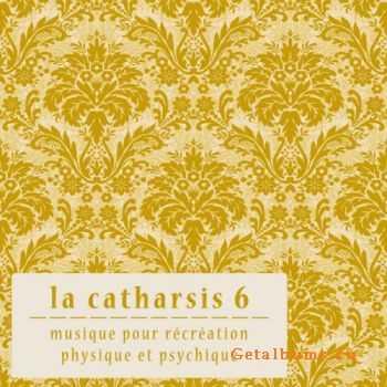 VA – La Catharsis: Sixieme Edition (2012)