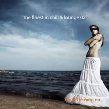 VA - The Finest In Chill & Lounge, Vol.02 (2011)