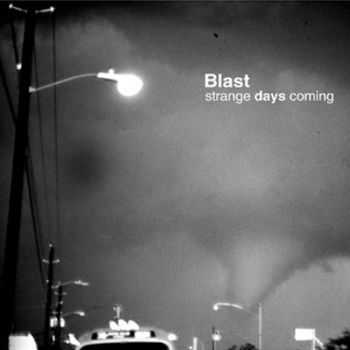 The Blast - Strange Days Coming (2009)