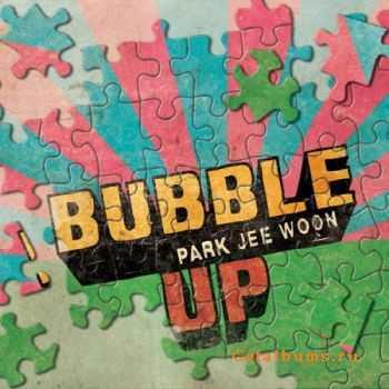 Park Ji Woon - Bubble Up (2011)