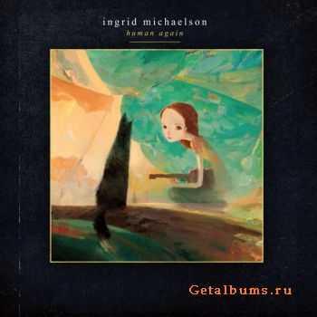 Ingrid Michaelson - Human Again (2012)