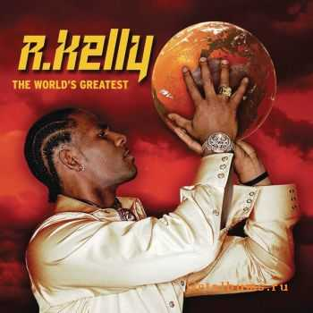 R. Kelly – The World's Greatest (2011)