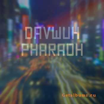 Davwuh - Pharaoh (2012)
