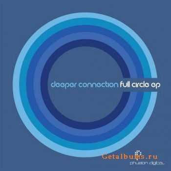Deeper Connection - Full Circle (EP) (2011)