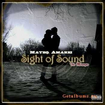 Mateo Amarei – Sight of Sound – The Mixtape (2012)
