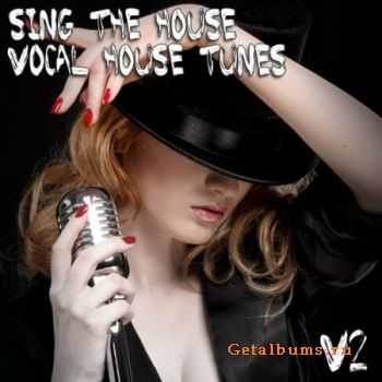 VA - Sing The House Vocal House Tunes 2 (2012)