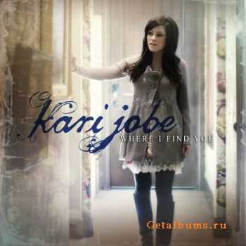 Kari Jobe – Where I Find You (2012)