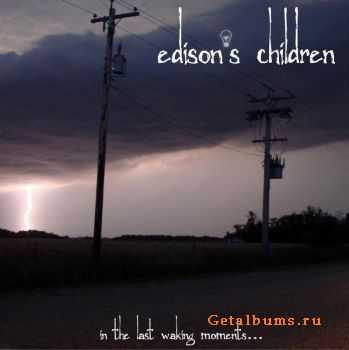 Edison's Children - In The Last Waking Moments... 2011