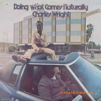 Charles Wright - Doing What Comes Naturally (1973)