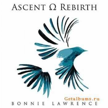 Bonnie Lawrence - Ascent Rebirth (2011)