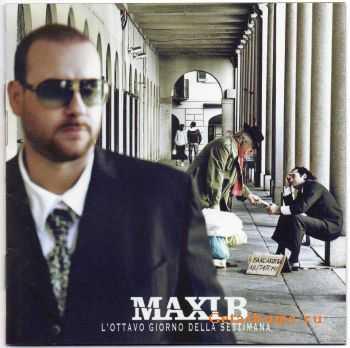 Maxi B - L'Ottavio Giorno Della Settimana (2012)