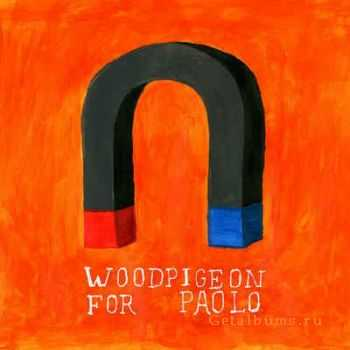 Woodpigeon - For Paolo [EP] (2012)