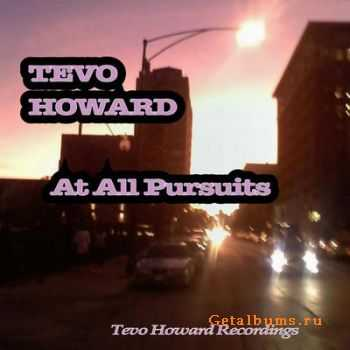 Tevo Howard - At All Pursuits (2012)