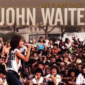 John Waite - Live & Rare Tracks (2001)