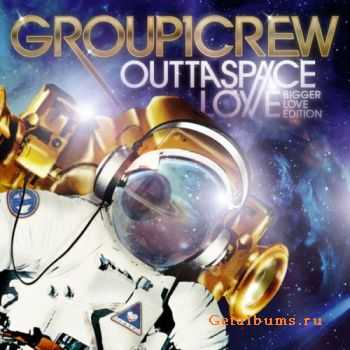 Group 1 Crew – Outta Space Love (Bigger Love Edition) (2012)