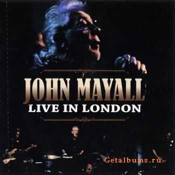 John Mayall - Live in London (2011)
