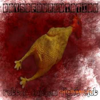 Days Of Our Mutation - Rubber Chicken Fight Club (demo) (2012)