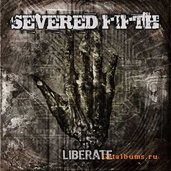 Severed Fifth - Liberate (2012)
