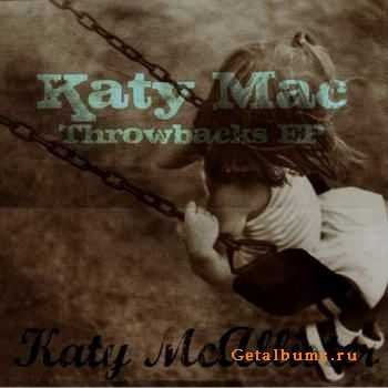 Katy McAllister - Katy Mac Throwbacks [EP] (2012)