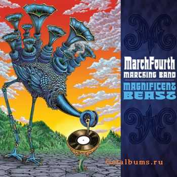 MarchFourth Marching Band - Magnificent Beast (2011)