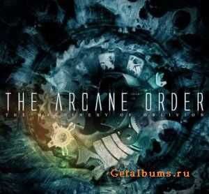 The Arcane Order - The Machinery Of Oblivion (2006)