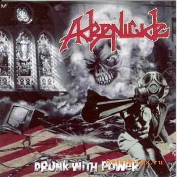 Adrenicide - Drunk with Power (2006)