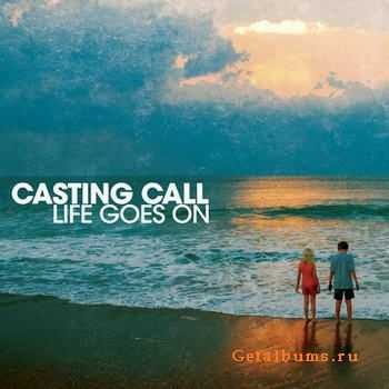Casting Call - Life Goes On [EP] (2012)