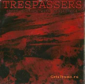 Trespassers - Short stories with tragic end (2006)