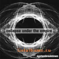 Collapse Under the Empire - Systembreakdown (2009)