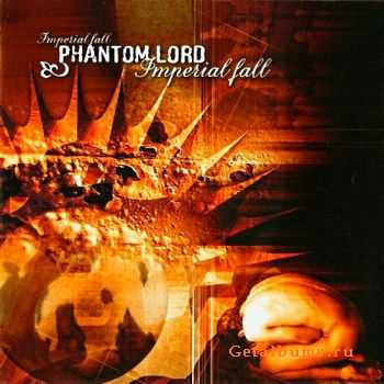 Phantom Lord  - Imperial Fall  (2005)