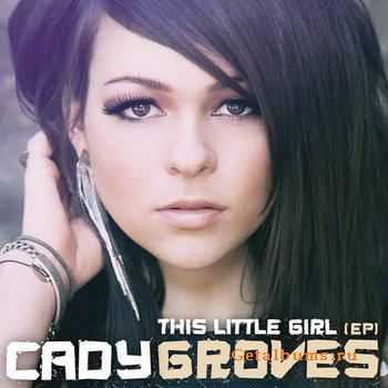 Cady Groves - This Little Girl [EP] (2012)