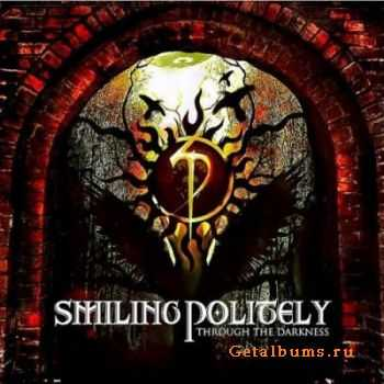 Smiling Politely - Through The Darkness (2011)