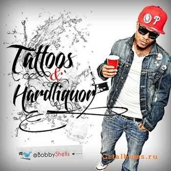Bobby Shells - Tattoos And Hard Liquor (2012)
