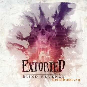Extorted - Blind Revenge (2012)