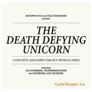 Motorpsycho & Stale Storlokken - The Death Defying Unicorn (2012)