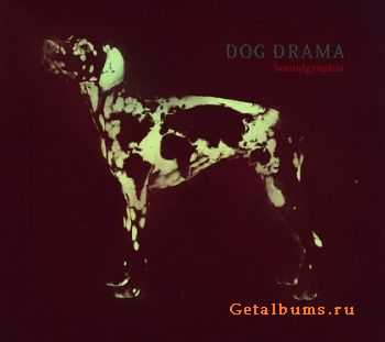 Dog Drama - Soundgraphia (2012)