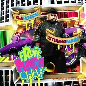 Stunna Mane - Fruit Punch Chevy (2012)