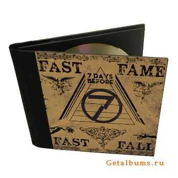 7 DAYS BEFORE - Fast Fame Fast Fall [EP] (2012)