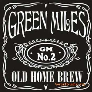 Green Miles - Old Home Brew  (2009)