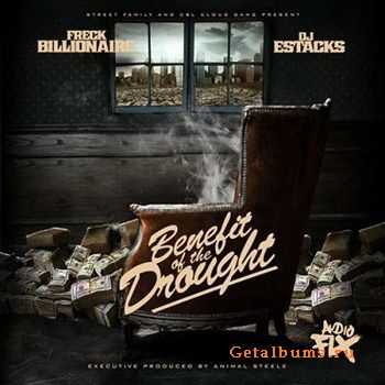 Freck Billionaire - Benefit Of The Drought (2012)
