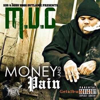 M.U.G. - Money And Pain (2012)