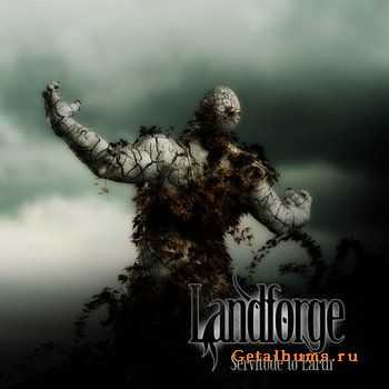 Landforge - Servitude to Earth (2012)
