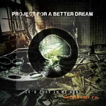 Project for a Better Dream - It's just in my head (EP) (2012)