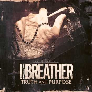 I, The Breather - Truth And Purpose (2012)