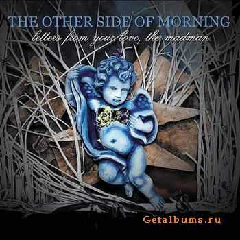The Other Side Of Morning - Letters From Your Love, The Madman (2012)