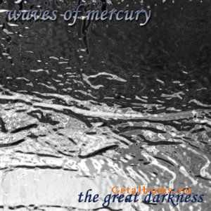 Waves Of Mercury - The Great Darkness (2012)