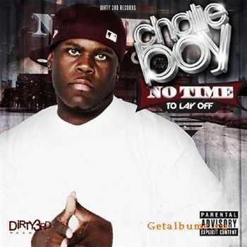 Chalie Boy - No Time To Lay Off (2012)