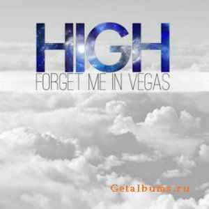 Forget Me In Vegas - High (Single) (2012) (2012)