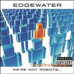 Edgewater - We're not Robots (2006)