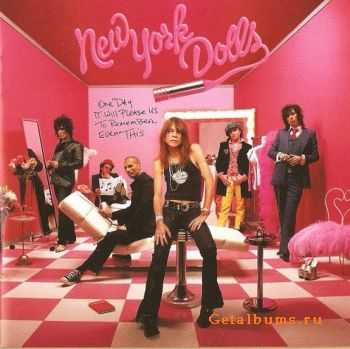 New York Dolls - One Day It Will Please Us To Remember Even This (2006)